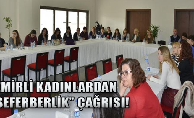 İzmirli Kadınlardan 'Seferberlik' Çağrısı