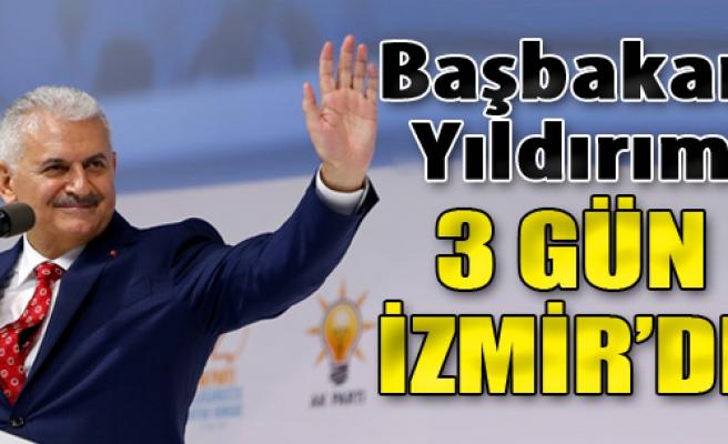 Başbakan Yıldırım 3 Gün İzmir'de