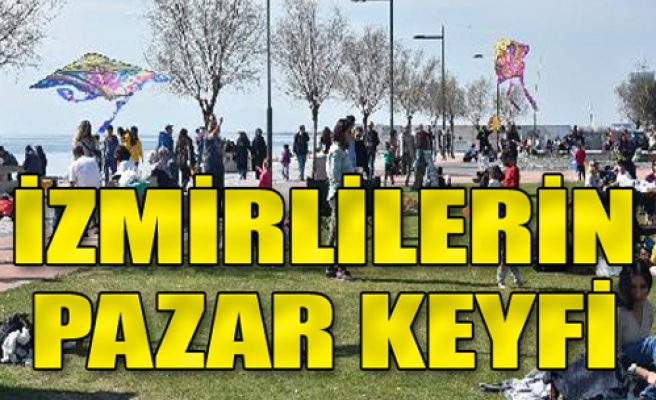 İzmirliler güzel havanın keyfini çıkardı