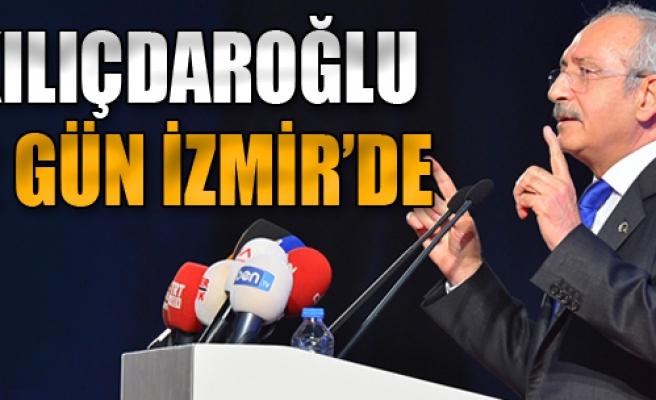 Kılıçdaroğlu İki Gün İzmir'de