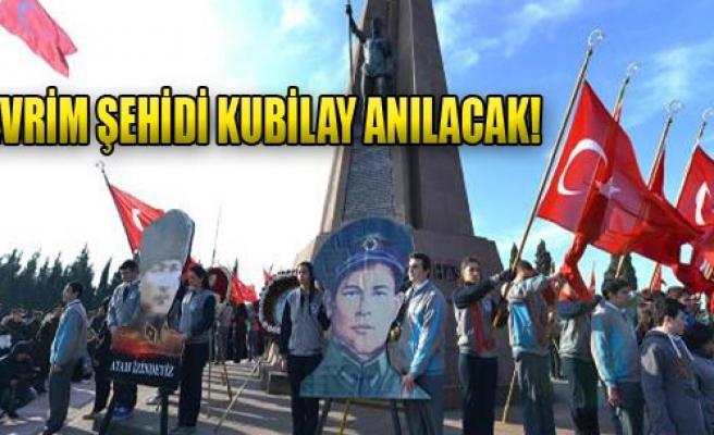 Devrim Şehidi Kubilay Anılacak