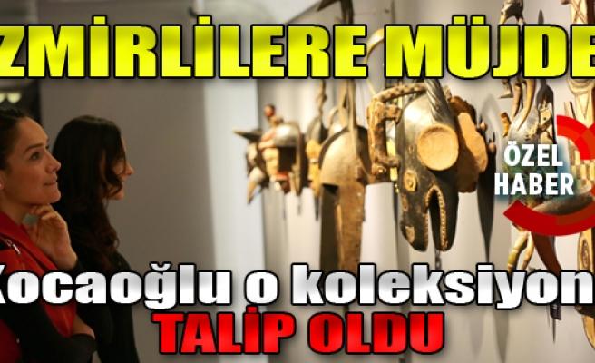 O Koleksiyon İzmir'de mi Kalacak?