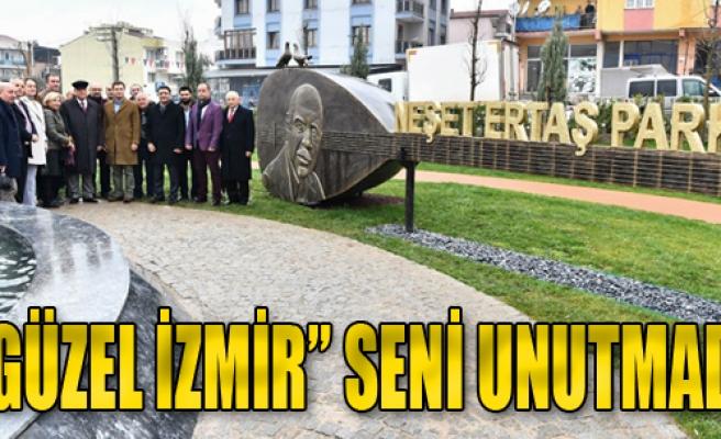 'Güzel İzmir' Seni Unutmadı