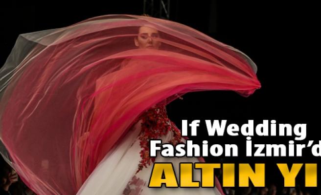 İzmir'de If Wedding Fashion Hazırlığı