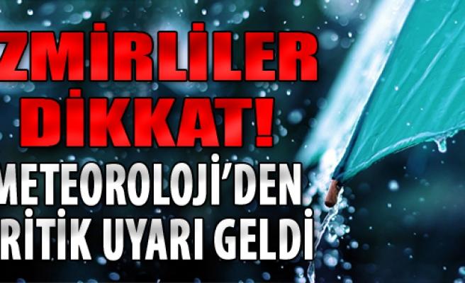 Meteoroloji'den İzmir İçin Hafta Sonu Uyarısı!
