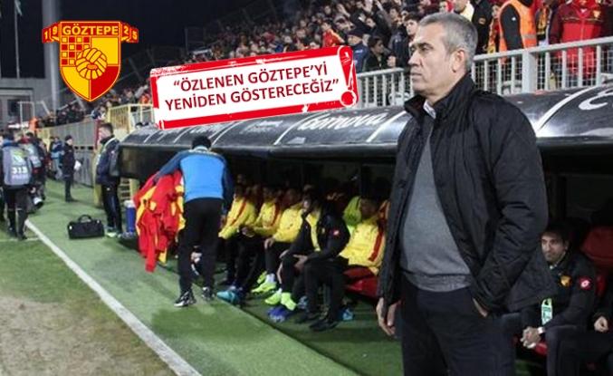 Kemal Özdeş Göztepe'ye inanıyor!