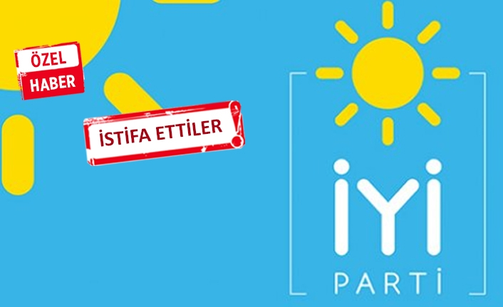 İYİ Parti İzmir'de flaş gelişme!
