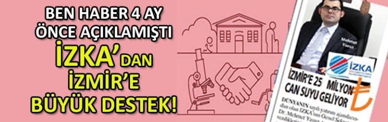 Ben Haber açıklamıştı: İZKA'nın İzmir'e o desteği açıklandı