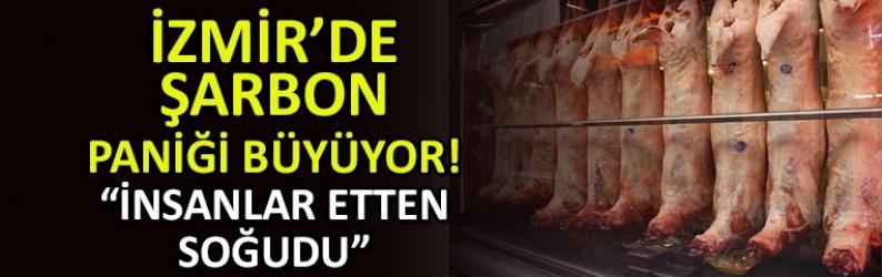 İzmir'de şarbon paniği büyüyor: İnsanlar etten soğudu