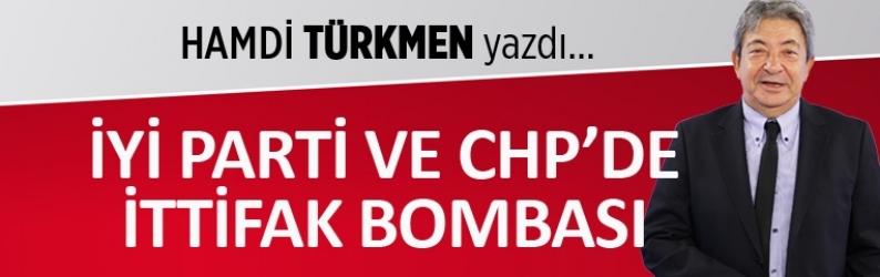"""""""İYİ Parti ve CHP'de ittifak bombası"""""""