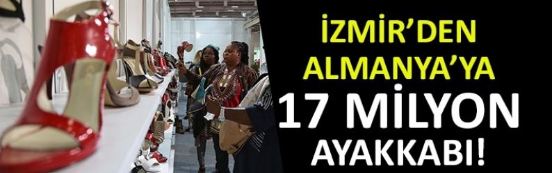 İzmir'den Almanya'ya 17 milyon ayakkabı!