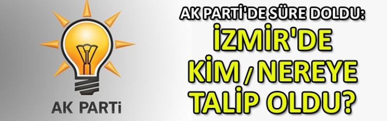 AK Parti'de süre doldu: İzmir'de kim nereye talip oldu?