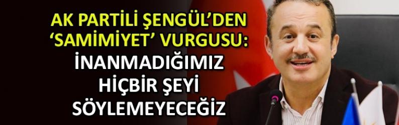 Şengül: Bizim tek amacımız İzmir'e hizmet etmek