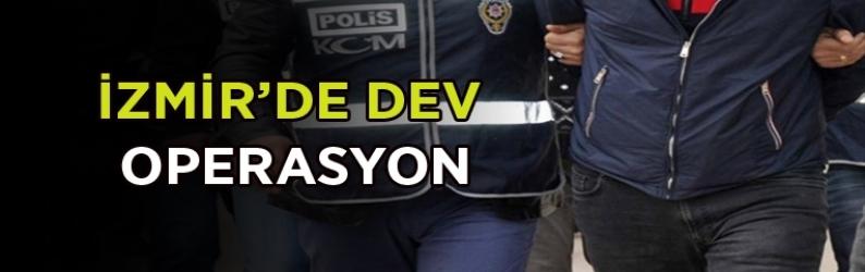 İzmir'de dev operasyon!