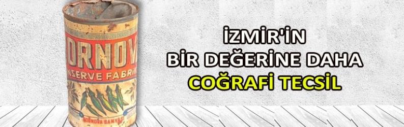İzmir'in bir değerine daha coğrafi tecsil