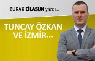 """""""Tuncay Özkan ve İzmir"""""""