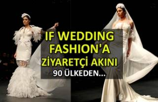 IF Wedding Fashion'a ziyaretçi akını 90 ülkeden...