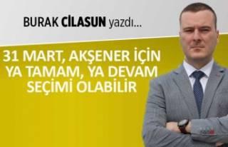 """""""31 Mart, Akşener için ya tamam, ya devam seçimi..."""