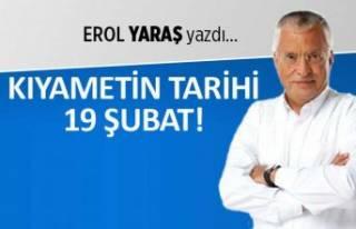 """""""Kıyametin tarihi 19 Şubat"""""""
