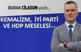 """Kemalizm, İYİ Parti ve HDP meselesi"""