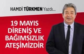 19 Mayıs Direniş ve bağımsızlık ateşimizdir