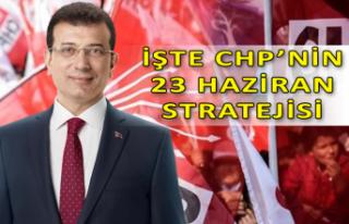 CHP'nin 23 Haziran stratejisi belli oldu