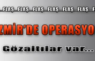 İzmir'de Operasyon