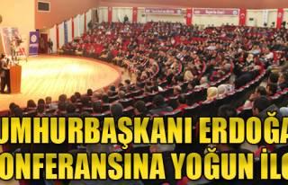 Cumhurbaşkanı Erdoğan Konferansına Yoğun İlgi