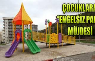 Çocuklara 'Engelsiz Park' Müjdesi