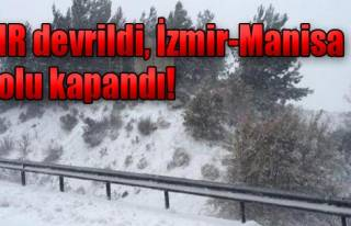 İzmir-Manisa Yolu Kapandı