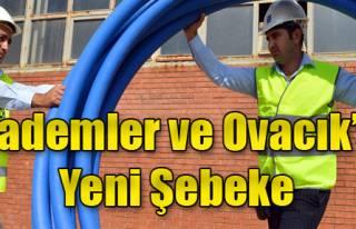 Bademler ve Ovacık'a Yeni Şebeke