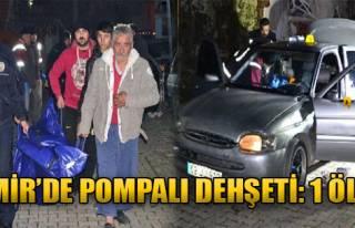 İzmir'de Pompalı Dehşeti: 1 Ölü