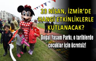İzmir'de 23 Nisan nasıl kutlanacak? İşte program