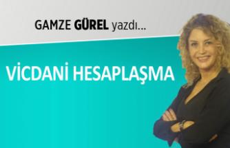 Gamze Gürel yazdı: Vicdani hesaplaşma