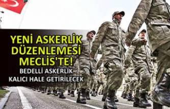 Yeni askerlik düzenlemesi Meclis'te