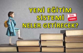 Yeni eğitim sistemi neler getirecek?