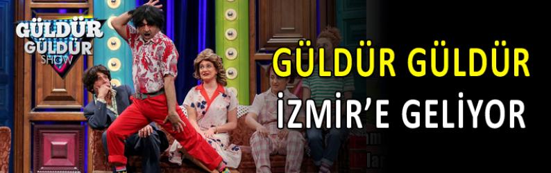 Güldür Güldür, İzmir'e geliyor! İşte tarihi;