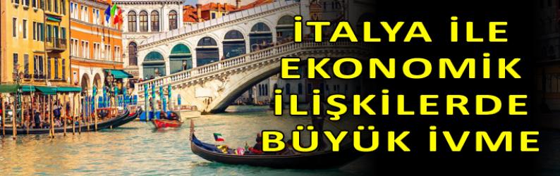 Türkiye ve İtalya arasında ticaret hacmi büyüyor