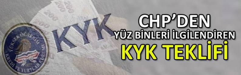 CHP'den KYK borcu teklifi