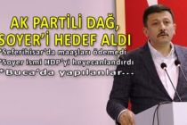 AK Partili Dağ'dan Soyer'e ve CHP'ye sert salvolar!
