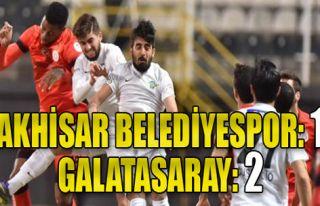 Akhisar Bldspor:1 - Galatasaray:2