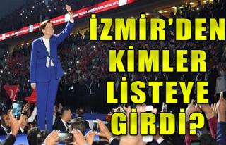 İzmir'den kimler listeye girdi?