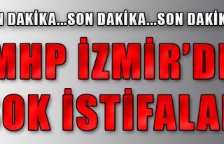 MHP İzmir'de Şok İstifalar