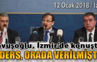 Başbakan Yardımcısı Çavuşoğlu: O Ders, Orada...