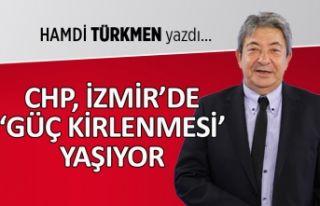 CHP, İzmir'de 'güç kirlenmesi' yaşıyor