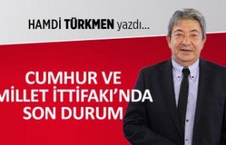 Hamdi Türkmen yazdı: Cumhur ve Millet İttifakı'nda...