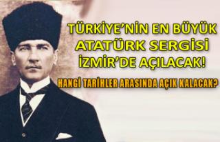 Türkiye'nin en büyük Atatürk sergisi, İzmir'de...