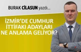 """""""İzmir'de Cumhur İttifakı adayları ne..."""