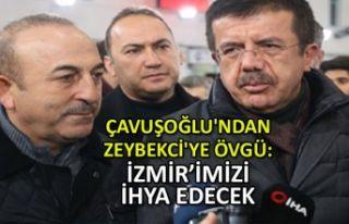 Çavuşoğlu'ndan Zeybekci'ye övgü