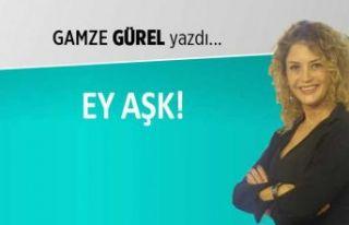 """""""Ey aşk!"""""""